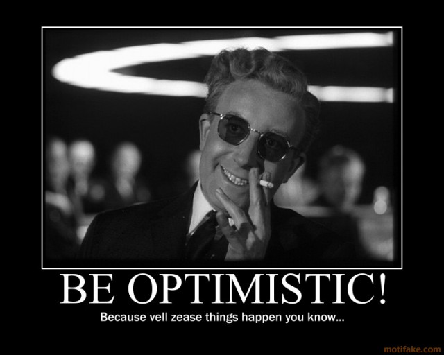 [Image: dr-strangelove-be-optimistic.jpg]