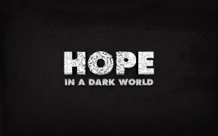 hope in a dark world