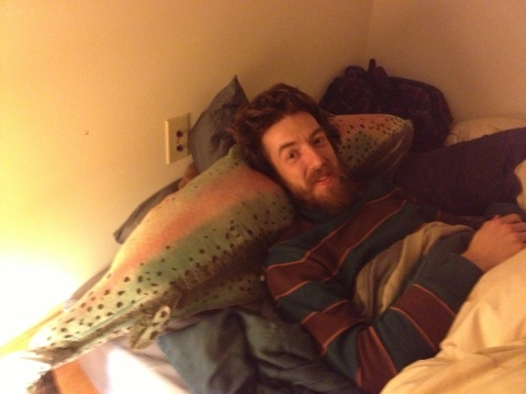 My friend, confidant and adviser GPaul has a giant rainbow trout pillow.  i just can't stop being amused by it.