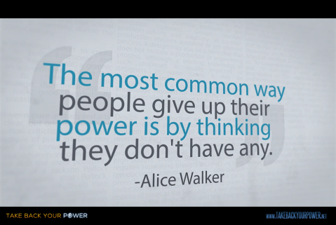 common way to give up power - ALice Walker